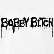 Bobby Bitch T-Shirt Zoom