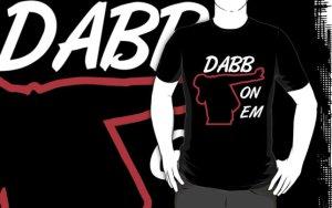 big will dab on em t-shirt